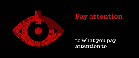 Pay attention to what you pay attention to Ausstellungsplakat